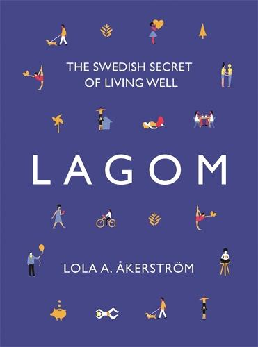 Lagom: The Swedish Secret of Living Well (Hardback)