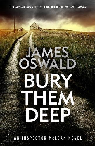 Bury Them Deep: Inspector McLean 10 - The Inspector McLean Series (Hardback)