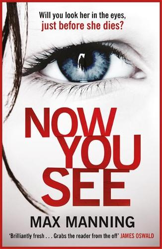 Now You See: A thriller that's impossible to put down (Paperback)