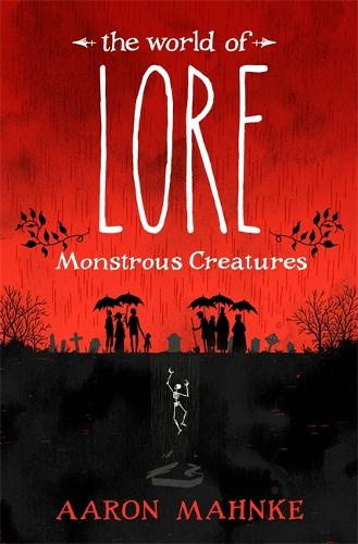 The World of Lore, Volume 1: Monstrous Creatures: Now a major online streaming series - The World of Lore (Hardback)