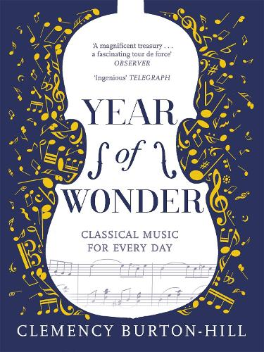 Year of Wonder: Classical Music for Every Day (Paperback)