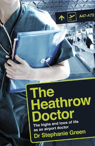 Flight Risk: The Highs and Lows of Life as a Doctor at Heathrow Airport (Paperback)