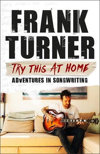 Try This At Home: Adventures in songwriting (Hardback)
