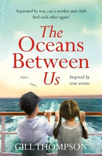 The Oceans Between Us: A gripping and heartwrenching novel of a mother's search for her lost child after WW2 (Paperback)