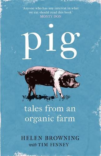 PIG: Tales from an Organic Farm (Hardback)