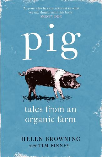 PIG: Tales from an Organic Farm (Paperback)