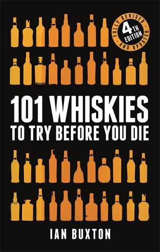 101 Whiskies to Try Before You Die (Revised and Updated): 4th Edition (Hardback)