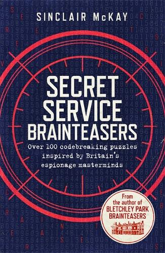 Secret Service Brainteasers: Do you have what it takes to be a spy? (Paperback)