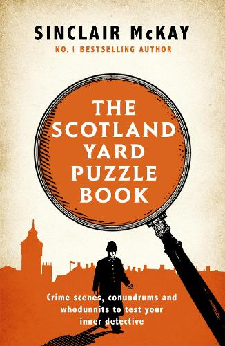 The Scotland Yard Puzzle Book: Crime Scenes, Conundrums and Whodunnits to test your inner detective (Paperback)
