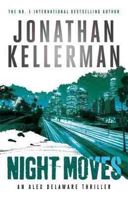 Night Moves (Alex Delaware series, Book 33) (Paperback)