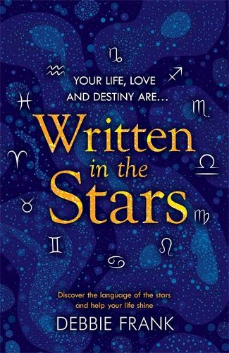 Written in the Stars: Discover the language of the stars and help your life shine (Paperback)