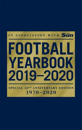 The Football Yearbook 2019-2020 in association with The Sun - Special 50th Anniversary Edition (Hardback)