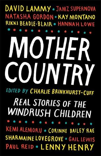 Mother Country: Real Stories of the Windrush Children (Hardback)