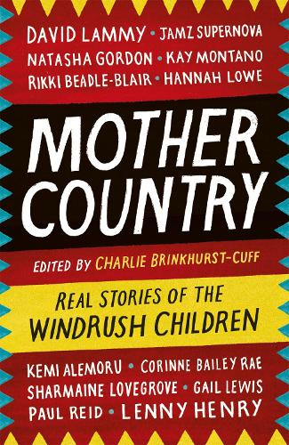 Mother Country: Real Stories of the Windrush Children (Paperback)
