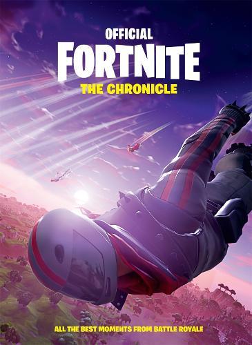 FORTNITE Official: The Chronicle: Annual 2020 - Official Fortnite Books (Hardback)