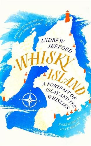 Whisky Island: A portrait of Islay and its whiskies (Paperback)