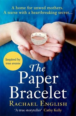 The Paper Bracelet: A heartbreaking novel of old secrets from a mother and baby home (Paperback)
