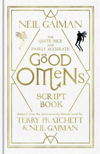 The Quite Nice and Fairly Accurate Good Omens Script Book (Hardback)