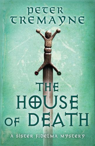 The House of Death (Sister Fidelma Mysteries Book 32) (Hardback)