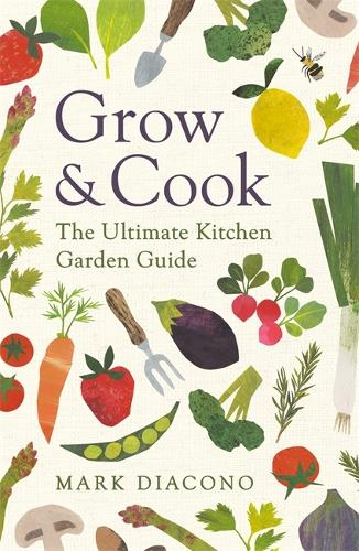 Grow & Cook: An A-Z of what to grow all through the year at home (Paperback)
