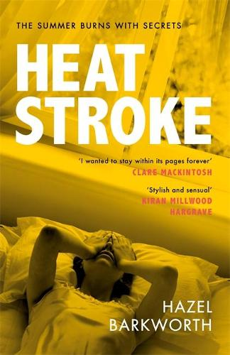 Heatstroke: an intoxicating story of obsession over one hot summer (Hardback)