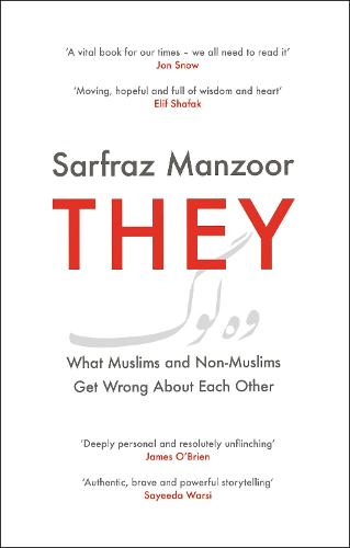 They: What Muslims and Non-Muslims Get Wrong About Each Other (Hardback)