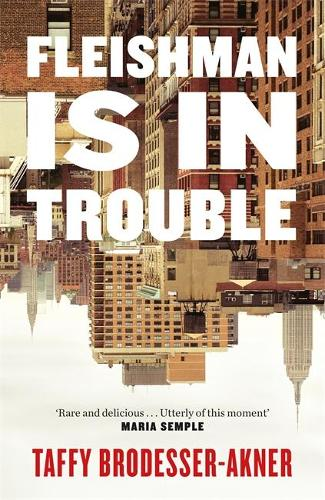 Fleishman Is in Trouble (Hardback)