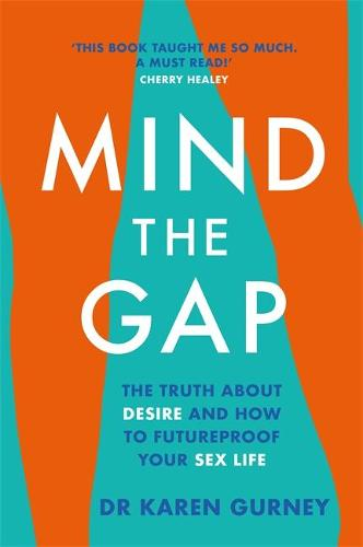 Mind The Gap: The truth about desire and how to futureproof your sex life (Paperback)