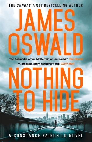 Nothing to Hide - New Series James Oswald (Hardback)