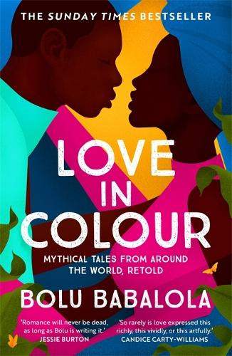 Love in Colour: Mythical Tales From Around the World. (Paperback)