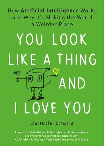 You Look Like a Thing and I Love You (Hardback)