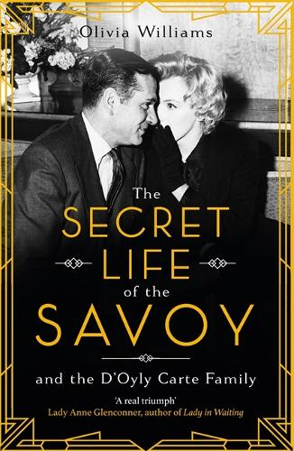 The Secret Life of the Savoy: and the D'Oyly Carte family (Paperback)