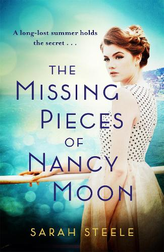 The Missing Pieces of Nancy Moon: Escape to the Riviera for the most irresistible read of 2021 (Hardback)