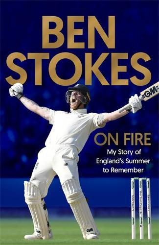 On Fire: My Story of England's Summer to Remember (Hardback)