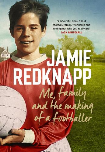 Me, Family and the Making of a Footballer (Hardback)