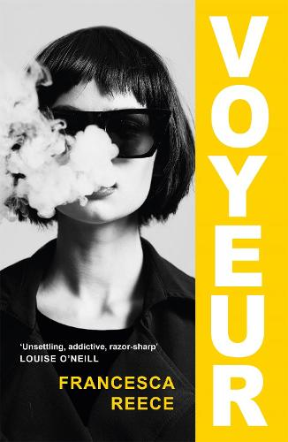 Voyeur: 'A devastatingly compelling new voice in literary fiction' Louise O'Neill (Hardback)