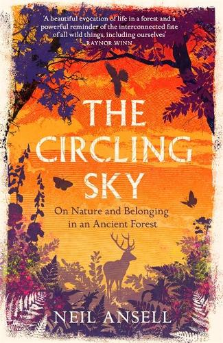 The Circling Sky: On Nature and Belonging in an Ancient Forest (Hardback)