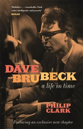 Dave Brubeck: A Life in Time (Paperback)