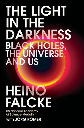 Light in the Darkness: Black Holes, The Universe and Us (Paperback)