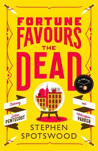 Fortune Favours the Dead - Pentecost and Parker (Hardback)