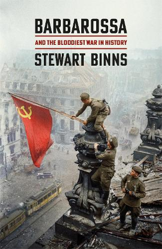 Barbarossa: And the Bloodiest War in History (Hardback)