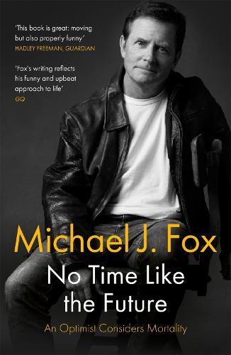 No Time Like the Future: An Optimist Considers Mortality (Paperback)