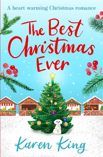 The Best Christmas Ever: a feel-good festive romance to warm your heart this Christmas (Paperback)