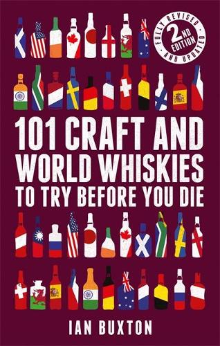 101 Craft and World Whiskies to Try Before You Die (2nd edition of 101 World Whiskies to Try Before You Die) (Hardback)