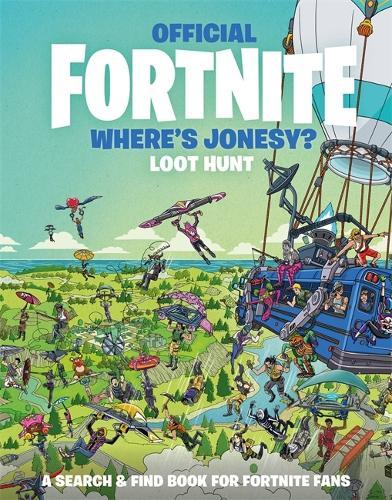 FORTNITE Official: Where's Jonesy?: Loot Hunt - Official Fortnite Books (Hardback)