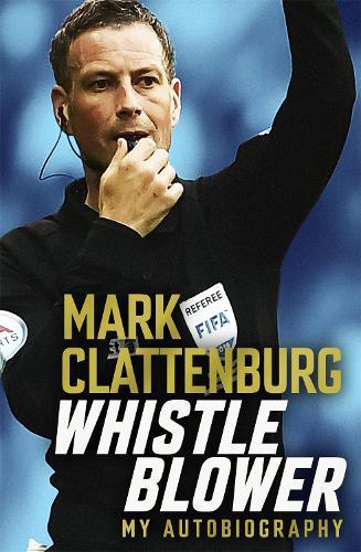 Whistle Blower: My Autobiography (Hardback)