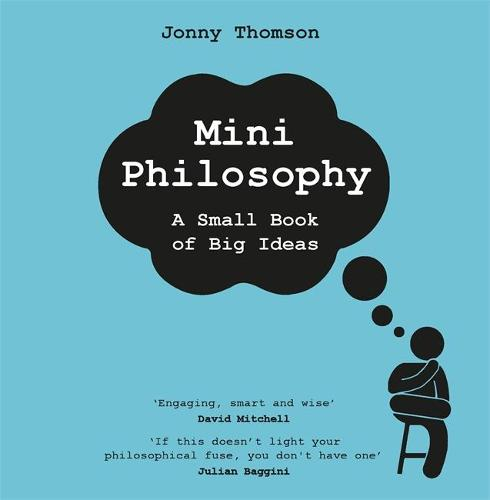 Mini Philosophy: A Small Book of Big Ideas (Hardback)