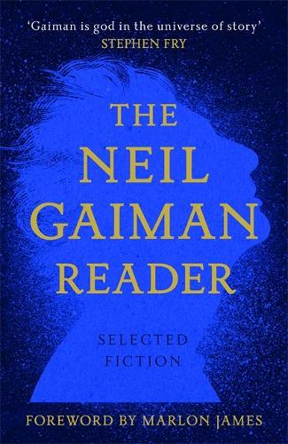 The Neil Gaiman Reader: Selected Fiction (Hardback)