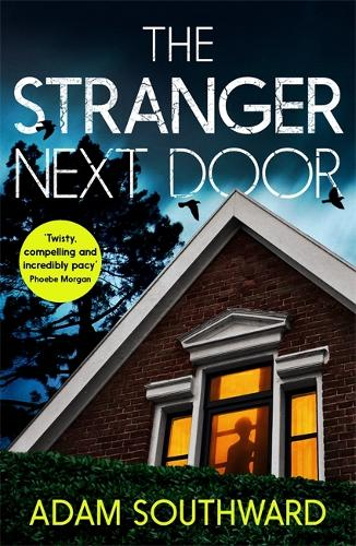 The Stranger Next Door: The completely unputdownable thriller with a jaw-dropping twist (Paperback)