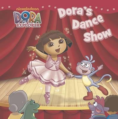 Dora the Explorer: Dora'S Dance Show (Hardback)